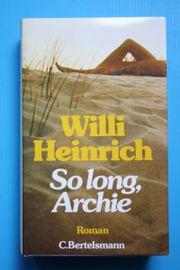 So long Archie - Roman - Willi Heinrich